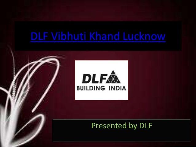 DLF Vibhuti Khand Lucknow           Presented by DLF