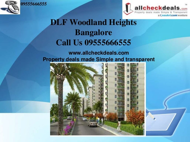 09555666555              DLF Woodland Heights                    Bangalore               Call Us 09555666555              ...