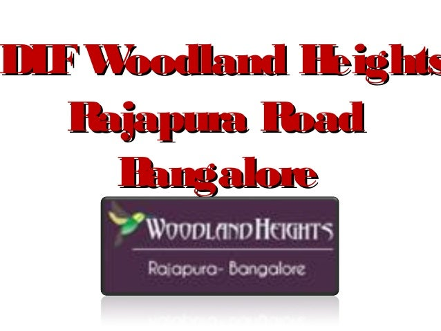 DL W  F oodland H  eights   Rajapura Road     Bangalore