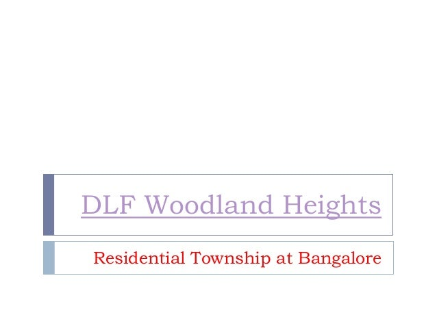 DLF Woodland HeightsResidential Township at Bangalore