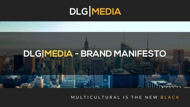 DLG MEDIA DLG|MEDIA - BRAND MANIFESTO