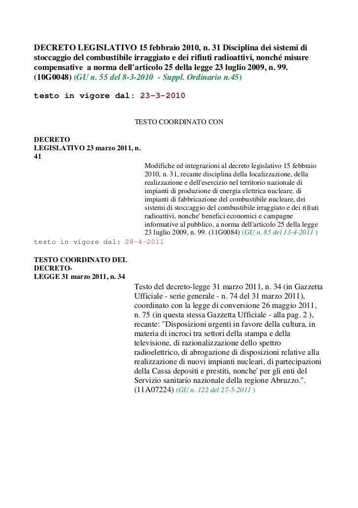 DECRETO LEGISLATIVO 15 febbraio 2010, n. 31 Disciplina dei sistemi distoccaggio del combustibile irraggiato e dei rifiuti ...