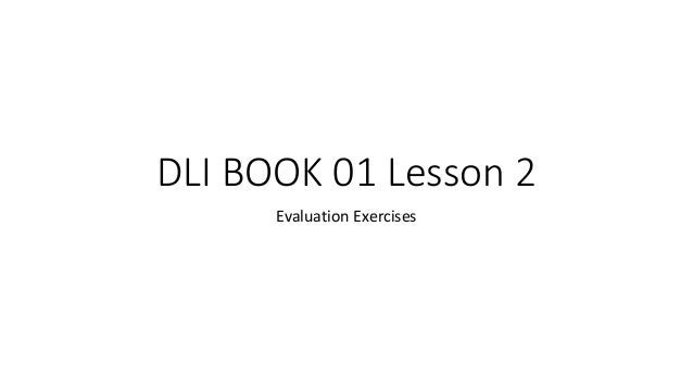 DLI BOOK 01 Lesson 2 Evaluation Exercises