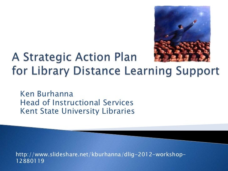 Ken Burhanna Head of Instructional Services Kent State University Librarieshttp://www.slideshare.net/kburhanna/dlig-2012-w...