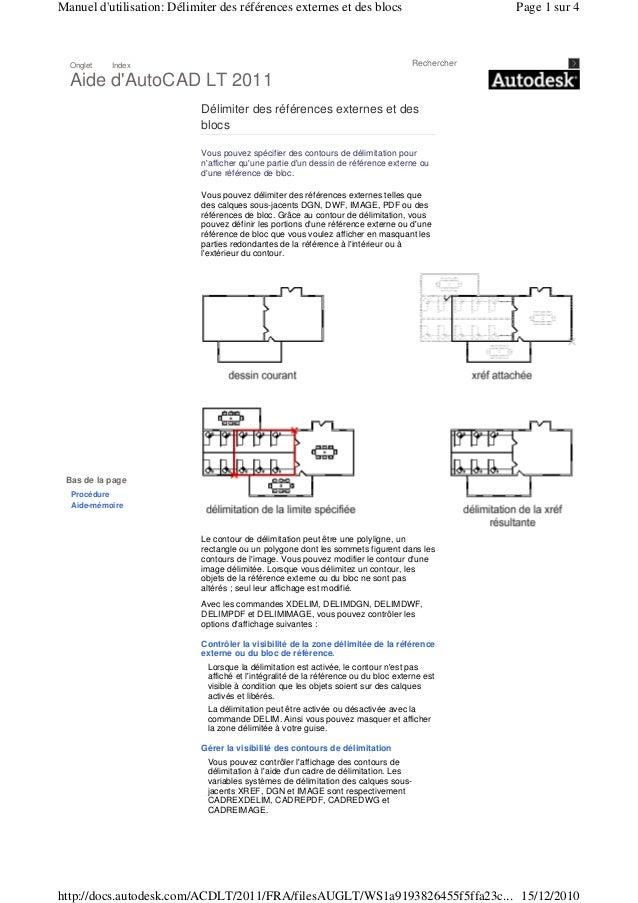 Onglet Index Rechercher Aide d'AutoCAD LT 2011 Délimiter des références externes et des blocs Vous pouvez spécifier des co...