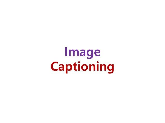 Image Captioning? 210