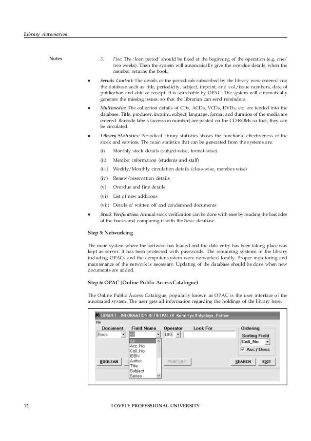 LOVELY PROFESSIONAL UNIVERSITY 13 Unit 1: Library Automation: An Overview NotesSearching OPAC: Searching the OPAC is very ...