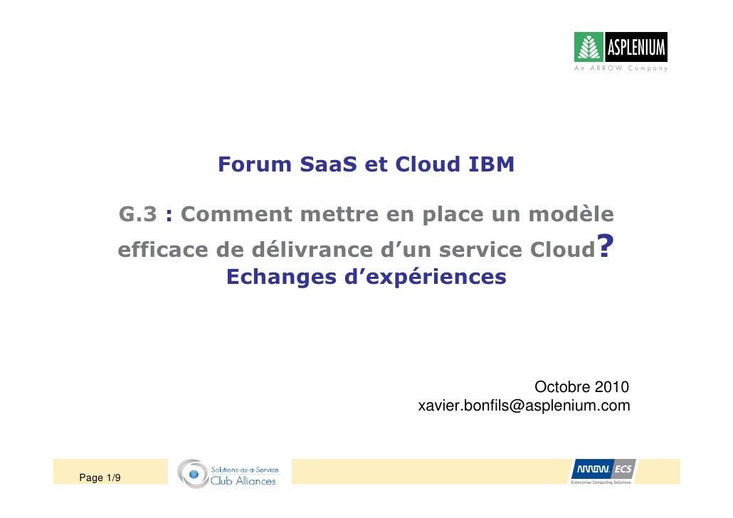 Forum SaaS et Cloud IBM         G.3 : Comment mettre en place un modèle        efficace de délivrance d'un service Cloud? ...