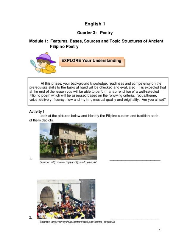 English 1 Quarter 3: Poetry Module 1: Features, Bases, Sources and Topic Structures of Ancient Filipino Poetry EXPLORE You...