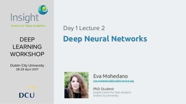 Eva Mohedano eva.mohedano@insight-centre.org PhD Student Insight Centre for Data Analytics Dublin City University Deep Neu...