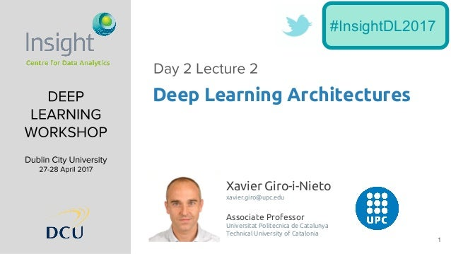 1 Xavier Giro-i-Nieto xavier.giro@upc.edu Associate Professor Universitat Politecnica de Catalunya Technical University of...