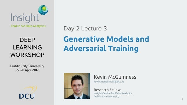 Kevin McGuinness kevin.mcguinness@dcu.ie Research Fellow Insight Centre for Data Analytics Dublin City University DEEP LEA...