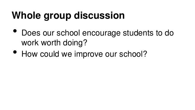 Extension Activity Looking at the themes that have emerged have students redesign a school from the group up. --What would...