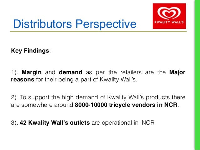 distribution channel of kwality walls Let us start the hul (hindustan unilever) marketing mix in the food and drinks segment hul has kwality wall apart from the regular distribution channel hul.