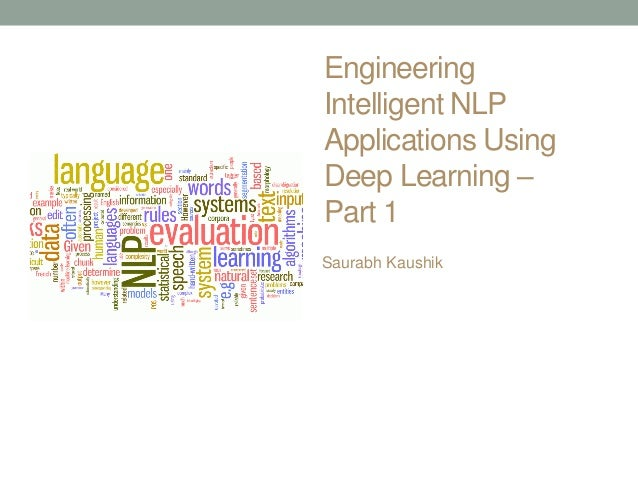 Engineering Intelligent NLP Applications Using Deep Learning – Part 1 Saurabh Kaushik