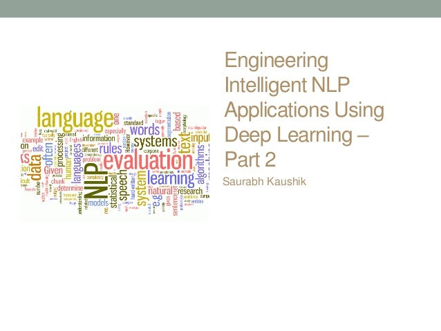 Engineering Intelligent NLP Applications Using Deep Learning – Part 2 Saurabh Kaushik