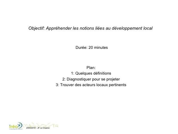 <ul><li>Durée: 20 minutes </li></ul>Plan: 1: Quelques définitions 2: Diagnostiquer pour se projeter 3: Trouver des acteurs...