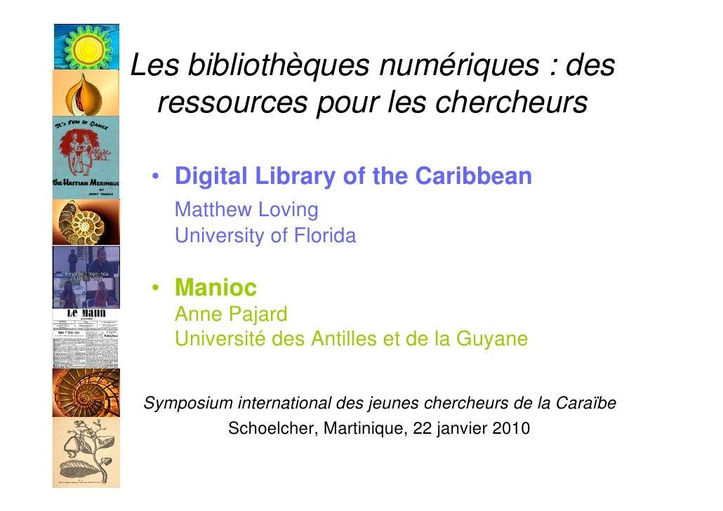Les bibliothèques numériques : des   ressources pour les chercheurs   • Digital Library of the Caribbean    Matthew Loving...