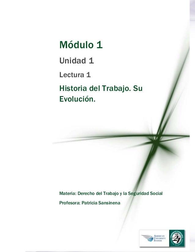 Módulo 1 Unidad 1 Lectura 1 Historia del Trabajo. Su Evolución. Materia: Derecho del Trabajo y la Seguridad Social Profe...