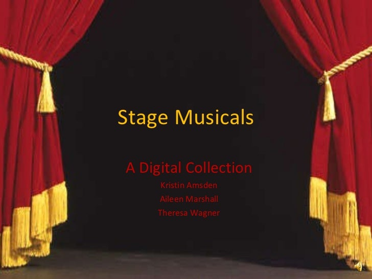 Stage Musicals A Digital Collection Kristin Amsden Aileen Marshall Theresa Wagner