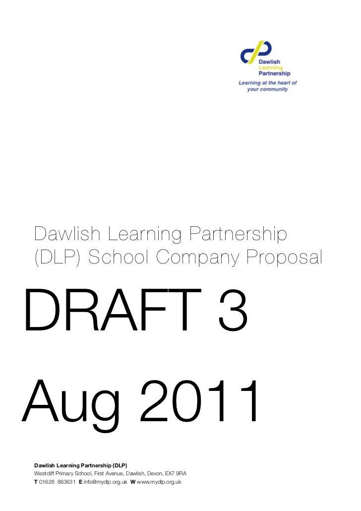 Dawlish Learning Partnership(DLP) School Company ProposalDRAFT 3Aug 2011Dawlish Learning Partnership (DLP)WestcliffPrimar...