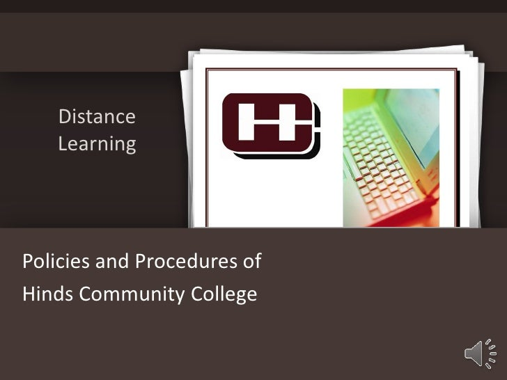 Distance   LearningPolicies and Procedures ofHinds Community College