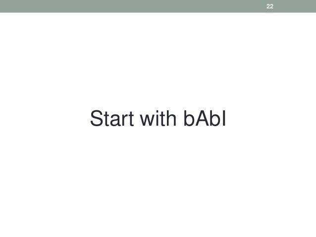 Start with bAbI 22