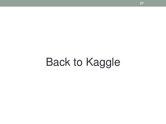 Back to Kaggle 27