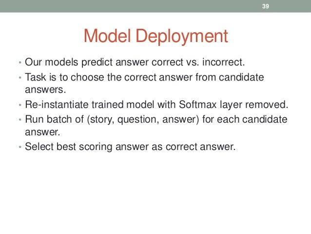 Model Deployment • Our models predict answer correct vs. incorrect. • Task is to choose the correct answer from candidate ...