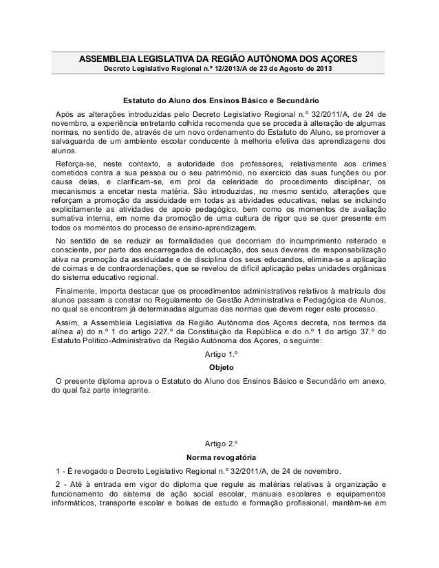 ASSEMBLEIA LEGISLATIVA DA REGIÃO AUTÓNOMA DOS AÇORES Decreto Legislativo Regional n.º 12/2013/A de 23 de Agosto de 2013 Es...