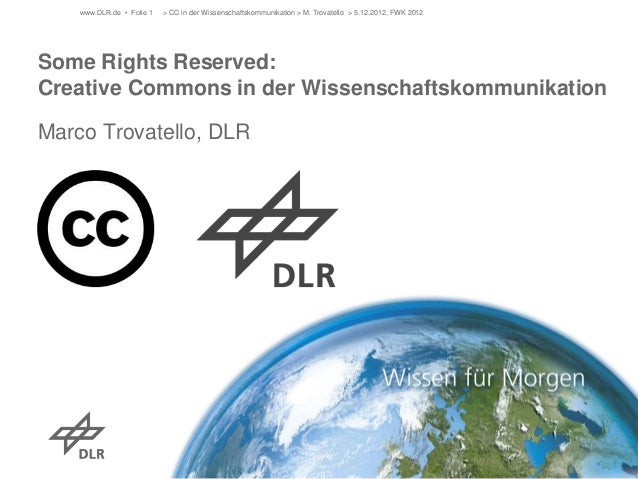 Some Rights Reserved:Creative Commons in der WissenschaftskommunikationMarco Trovatello, DLR> CC in der Wissenschaftskommu...