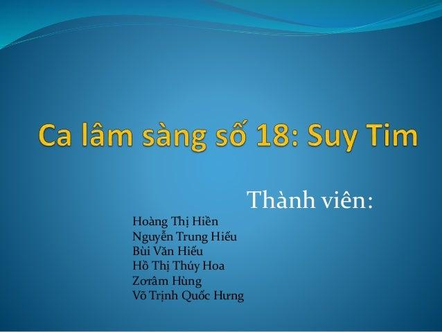 Thành viên: Hoàng Thị Hiền Nguyễn Trung Hiếu Bùi Văn Hiếu Hồ Thị Thúy Hoa Zơrâm Hùng Võ Trịnh Quốc Hưng