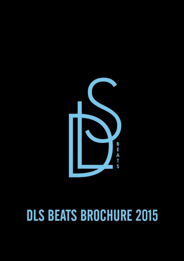 2 ABOUT DLS BEATS DLS Beats is an internationally renowned group of companies which has been created in 2007 and with the ...