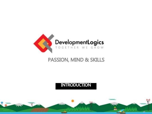 PASSION, MIND & SKILLS INTRODUCTION