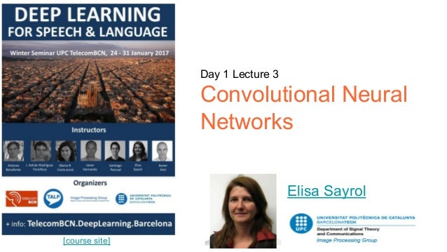[course site] Day 1 Lecture 3 Convolutional Neural Networks Elisa Sayrol