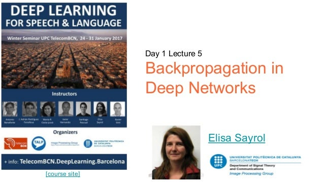 [course site] Day 1 Lecture 5 Backpropagation in Deep Networks Elisa Sayrol