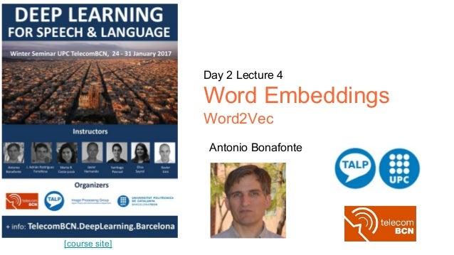 [course site] Day 2 Lecture 4 Word Embeddings Word2Vec Antonio Bonafonte