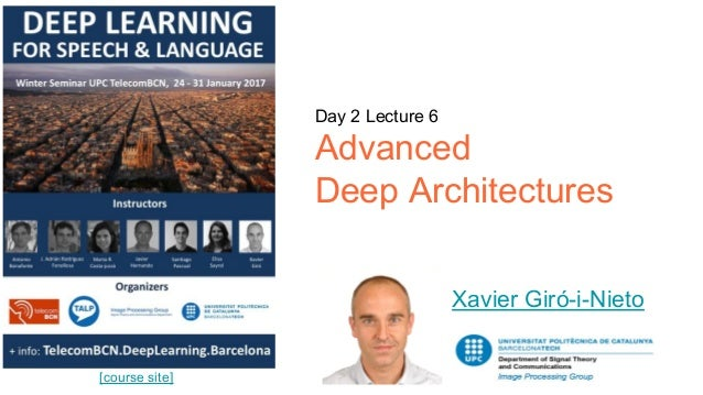 [course site] Day 2 Lecture 6 Advanced Deep Architectures Xavier Giró-i-Nieto