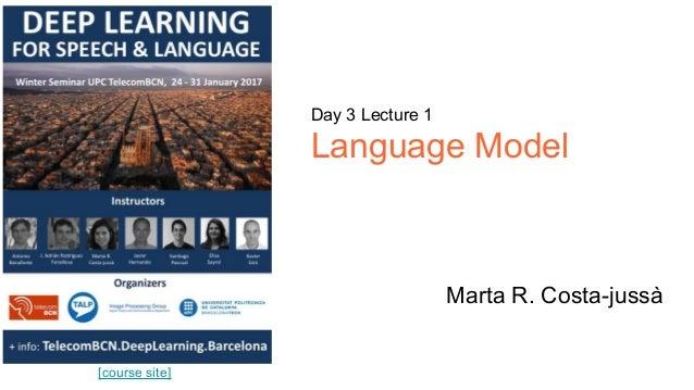 [course site] Day 3 Lecture 1 Language Model Marta R. Costa-jussà