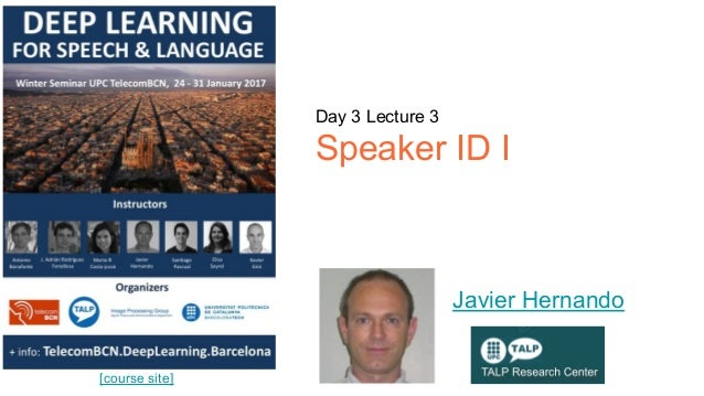[course site] Day 3 Lecture 3 Speaker ID I Javier Hernando