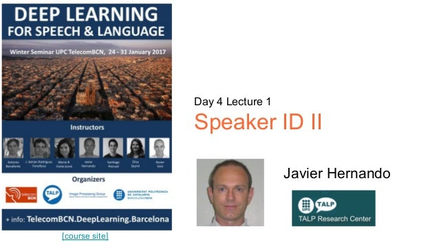 [course site] Day 4 Lecture 1 Speaker ID II Javier Hernando