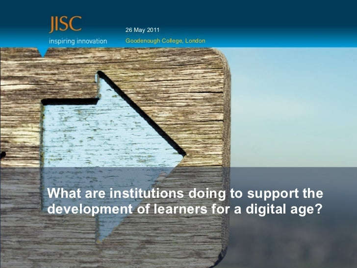 26 May 2011           Goodenough College, LondonWhat are institutions doing to support thedevelopment of learners for a di...