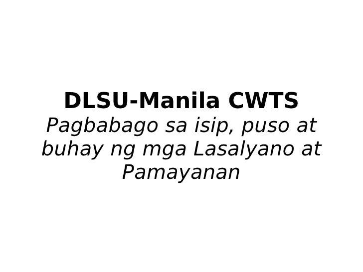 DLSU-Manila CWTS Pagbabago sa isip, puso at buhay ng mga Lasalyano at        Pamayanan