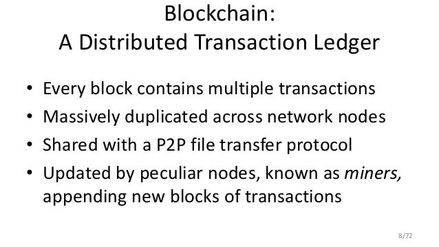Blockchain A Distributed Transaction Ledger