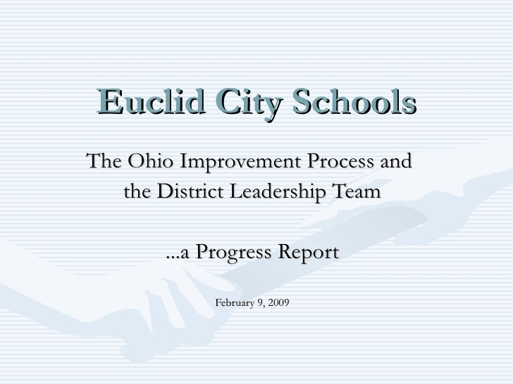 Euclid City Schools The Ohio Improvement Process and  the District Leadership Team ...a Progress Report February 9, 2009