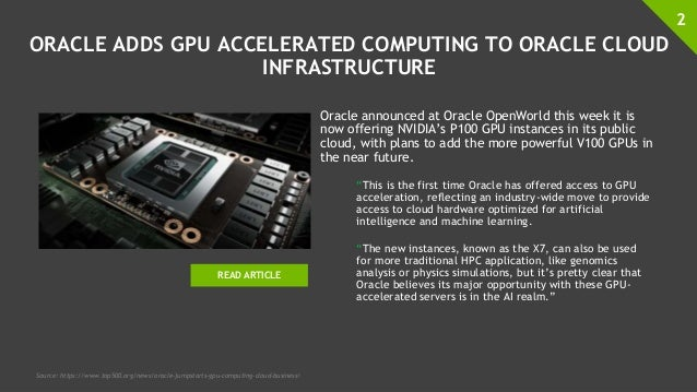 ORACLE ADDS GPU ACCELERATED COMPUTING TO ORACLE CLOUD INFRASTRUCTURE Oracle announced at Oracle OpenWorld this week it is ...
