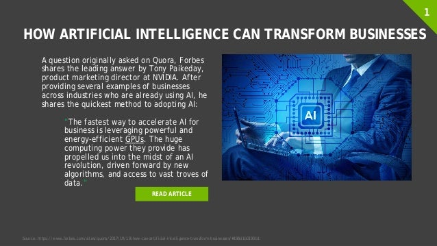 HOW ARTIFICIAL INTELLIGENCE CAN TRANSFORM BUSINESSES A question originally asked on Quora, Forbes shares the leading answe...