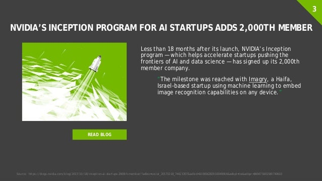 NVIDIA'S INCEPTION PROGRAM FOR AI STARTUPS ADDS 2,000TH MEMBER Less than 18 months after its launch, NVIDIA's Inception pr...