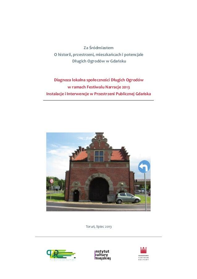 Za Śródmiastem O historii, przestrzeni, mieszkańcach i potencjale Długich Ogrodów w Gdańsku Diagnoza lokalna społeczności ...