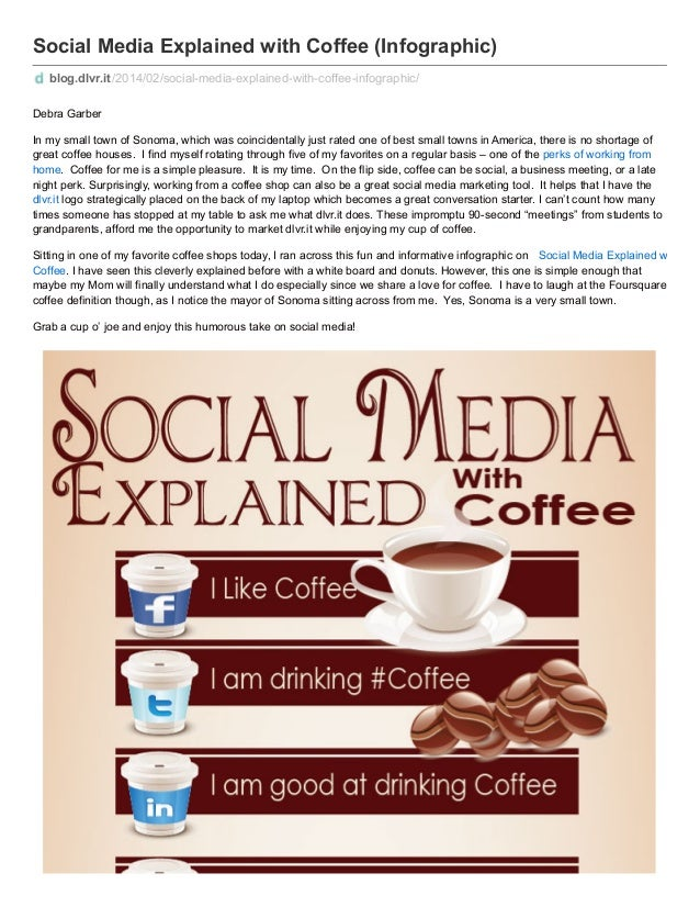 Social Media Explained with Coffee (Infographic) blog.dlvr.it /2014/02/social-media-explained-with-coffee-infographic/ Deb...